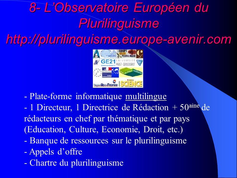 8- LObservatoire Européen du Plurilinguisme http://plurilinguisme.europe-avenir.com - Plate-forme informatique multilingue - 1 Directeur, 1 Directrice