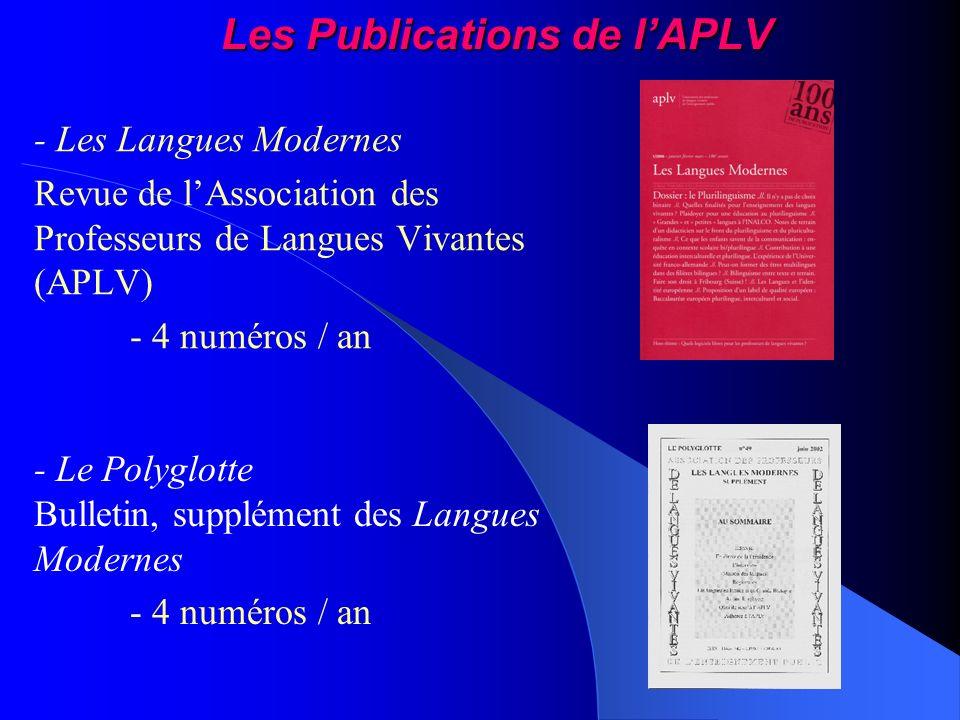 Les Publications de lAPLV - Les Langues Modernes Revue de lAssociation des Professeurs de Langues Vivantes (APLV) - 4 numéros / an - Le Polyglotte Bul