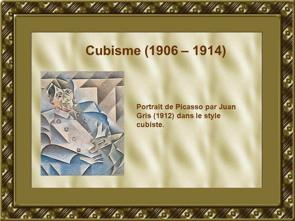 Cubisme (1906 – 1914) Portrait de Picasso par Juan Gris (1912) dans le style cubiste.