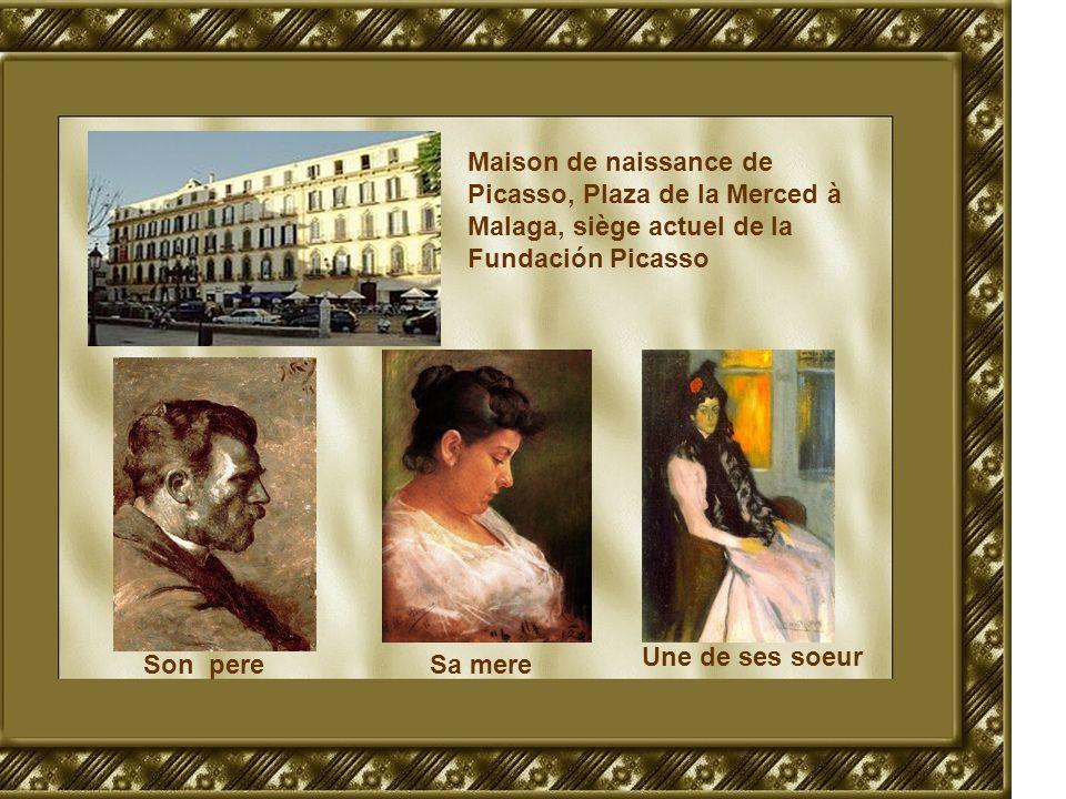 Maison de naissance de Picasso, Plaza de la Merced à Malaga, siège actuel de la Fundación Picasso Son pere Sa mere Une de ses soeur