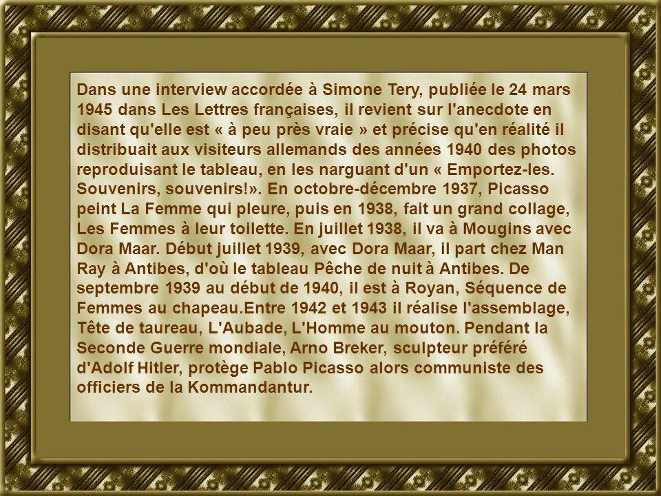Dans une interview accordée à Simone Tery, publiée le 24 mars 1945 dans Les Lettres françaises, il revient sur l anecdote en disant qu elle est « à peu près vraie » et précise qu en réalité il distribuait aux visiteurs allemands des années 1940 des photos reproduisant le tableau, en les narguant d un « Emportez-les.