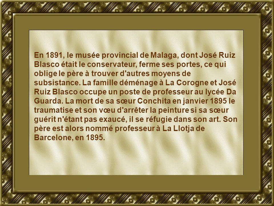 En 1891, le musée provincial de Malaga, dont José Ruiz Blasco était le conservateur, ferme ses portes, ce qui oblige le père à trouver d'autres moyens