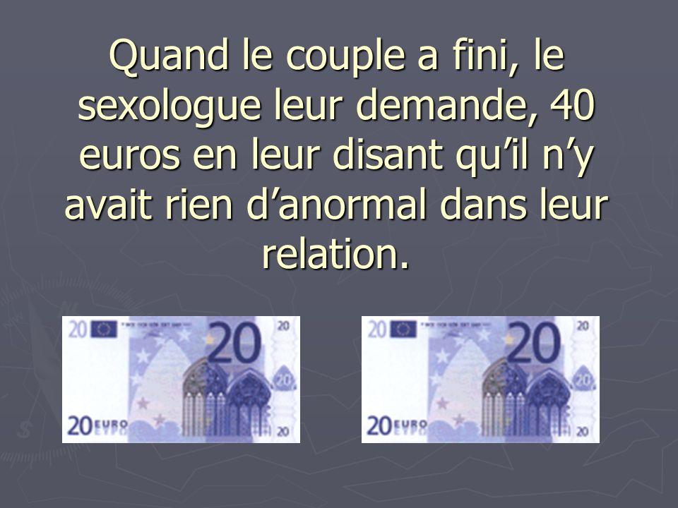 Le couple se présente chaque semaine pendant un certain temps, a des relations sans problème et paie, chaque fois, 40 euros en le quittant.