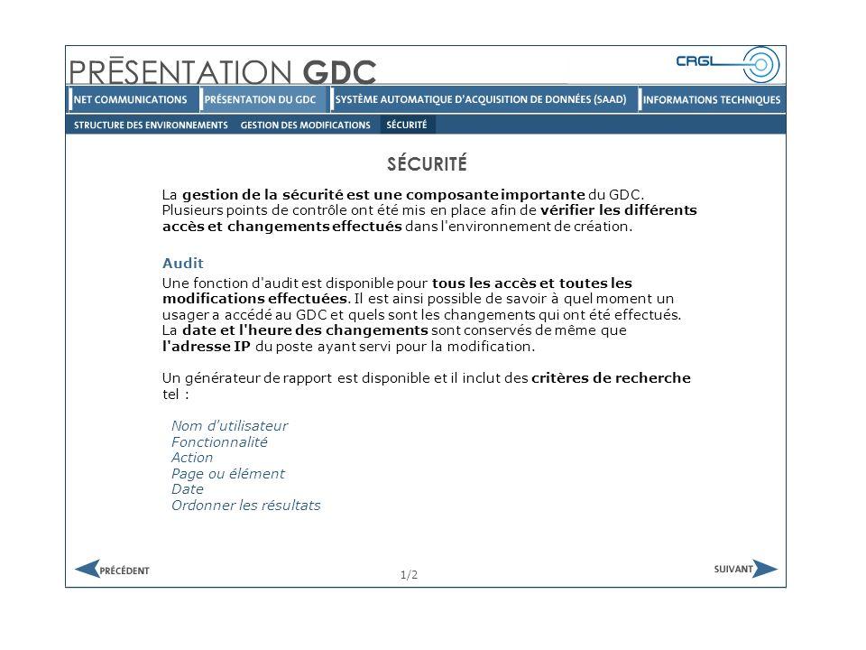 SÉCURITÉ 1/2 La gestion de la sécurité est une composante importante du GDC.