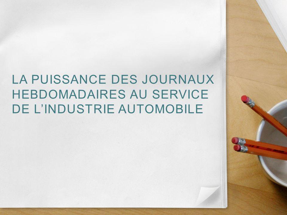 LA PUISSANCE DES JOURNAUX HEBDOMADAIRES AU SERVICE DE LINDUSTRIE AUTOMOBILE