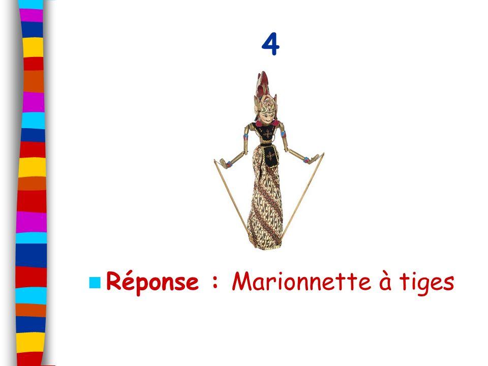 4 Réponse : Marionnette à tiges