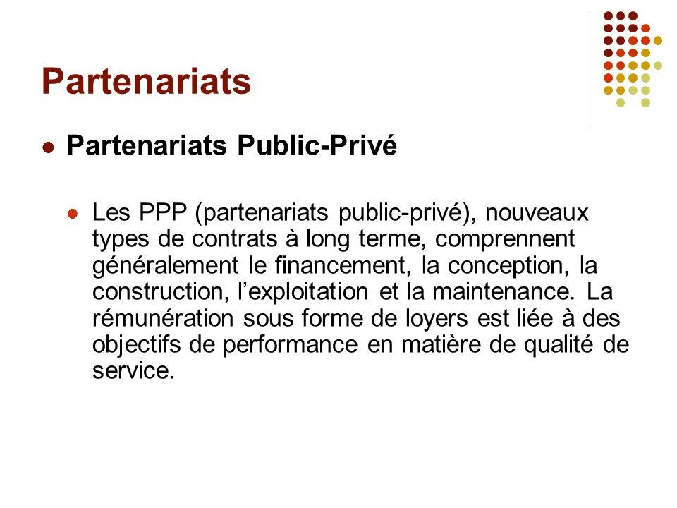 Partenariats Partenariats Public-Privé Les PPP (partenariats public-privé), nouveaux types de contrats à long terme, comprennent généralement le finan