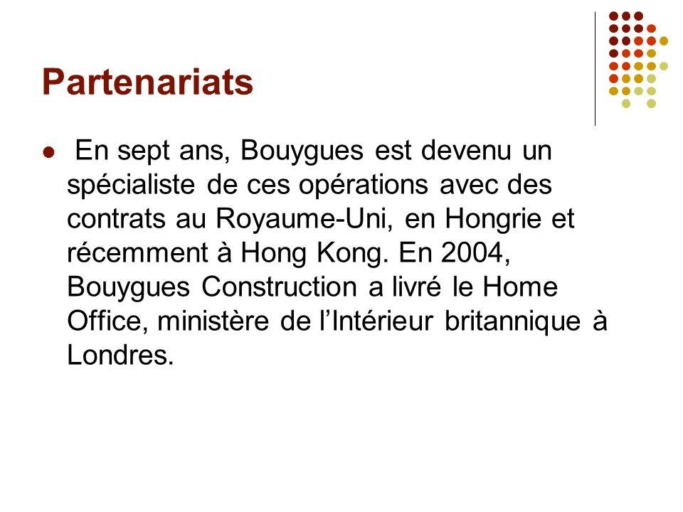 Partenariats En sept ans, Bouygues est devenu un spécialiste de ces opérations avec des contrats au Royaume-Uni, en Hongrie et récemment à Hong Kong.