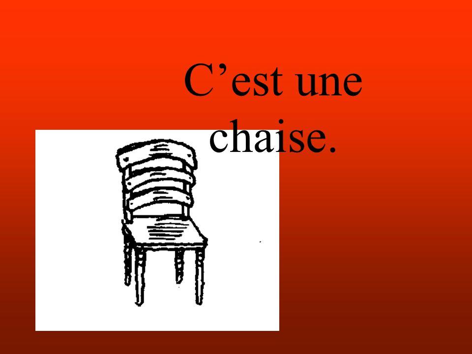 Cest une chaise.