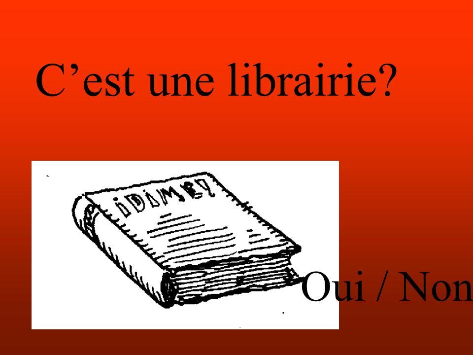 Cest une librairie Oui / Non