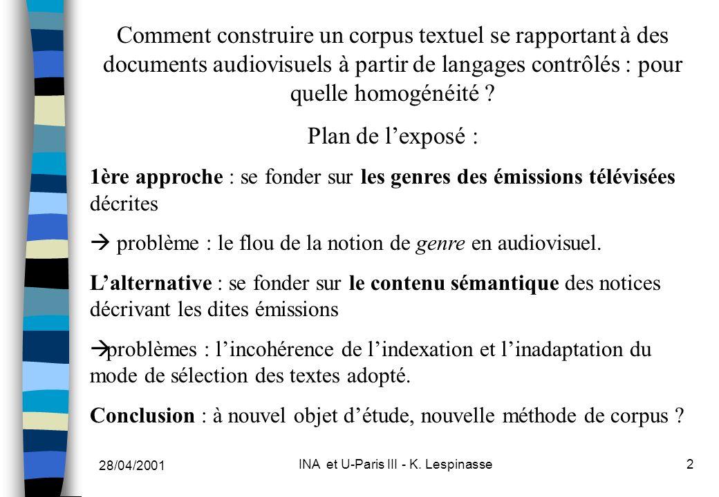 28/04/2001 INA et U-Paris III - K. Lespinasse2 Comment construire un corpus textuel se rapportant à des documents audiovisuels à partir de langages co