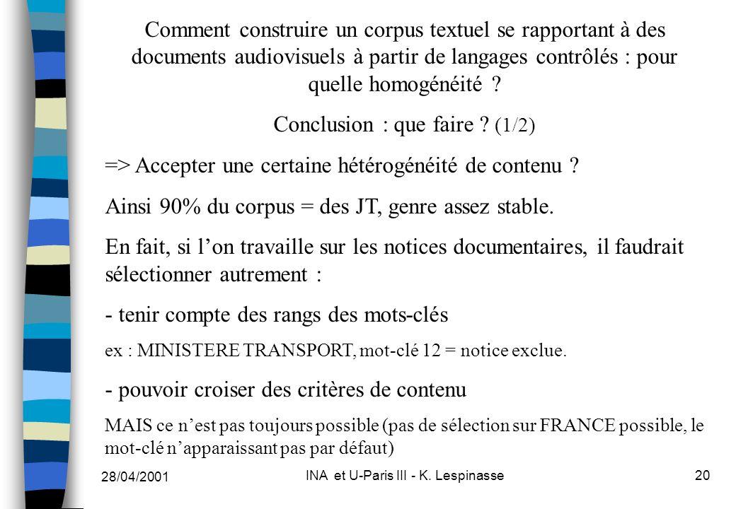 28/04/2001 INA et U-Paris III - K. Lespinasse20 Comment construire un corpus textuel se rapportant à des documents audiovisuels à partir de langages c