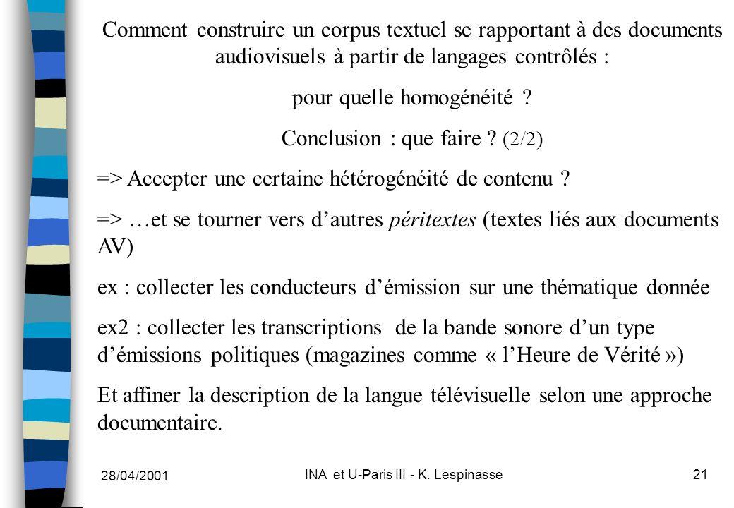 28/04/2001 INA et U-Paris III - K. Lespinasse21 Comment construire un corpus textuel se rapportant à des documents audiovisuels à partir de langages c