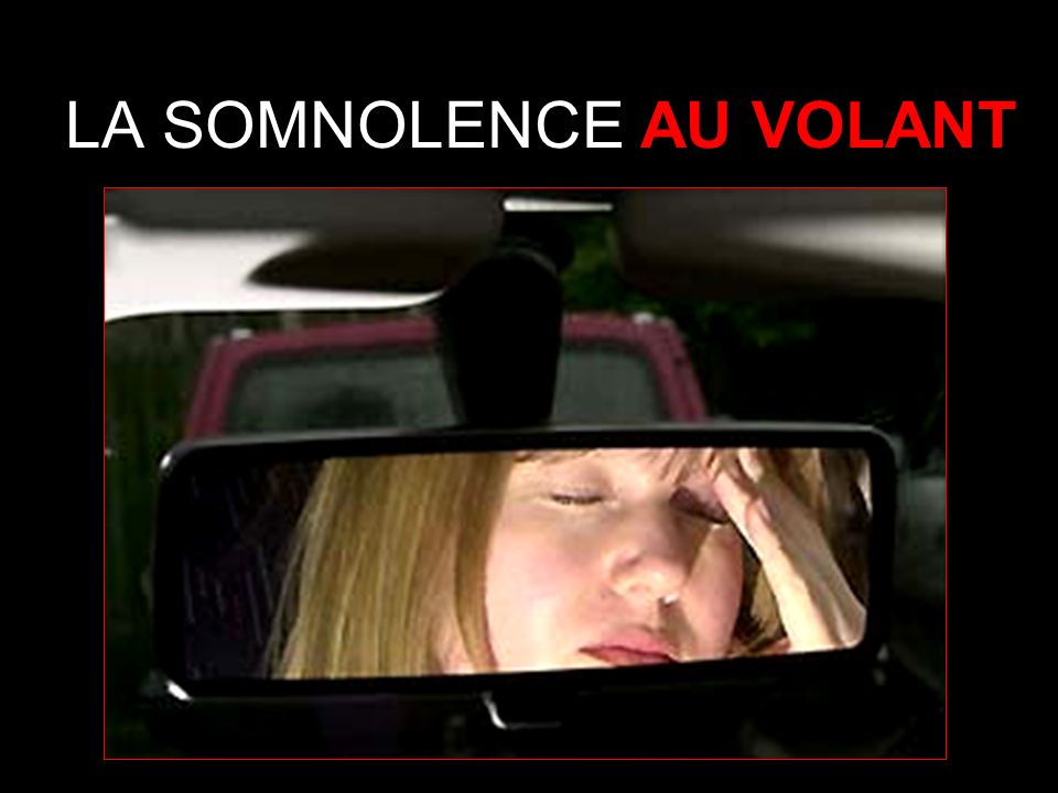 LA SOMNOLENCE AU VOLANT