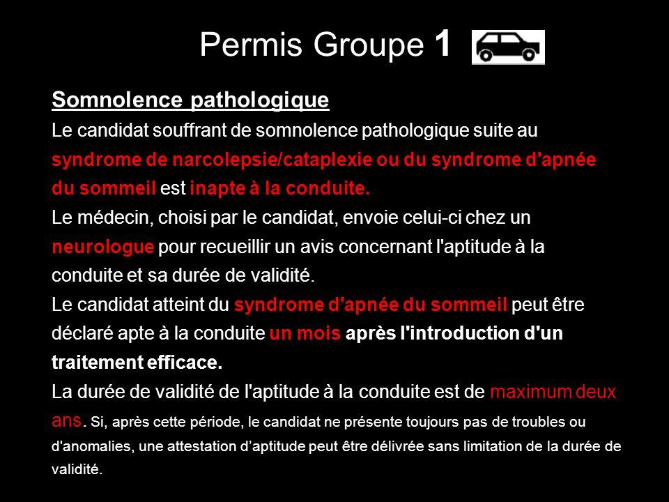 Somnolence pathologique Le candidat souffrant de somnolence pathologique suite au syndrome de narcolepsie/cataplexie ou du syndrome d'apnée du sommeil