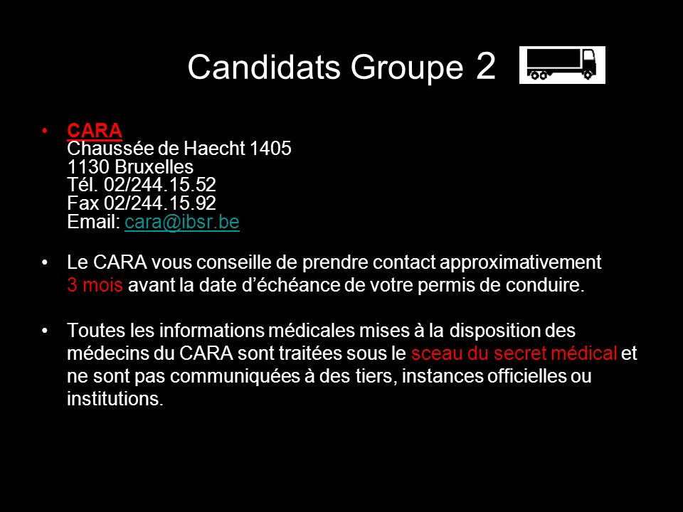 Candidats Groupe 2 CARA Chaussée de Haecht 1405 1130 Bruxelles Tél. 02/244.15.52 Fax 02/244.15.92 Email: cara@ibsr.becara@ibsr.be Le CARA vous conseil