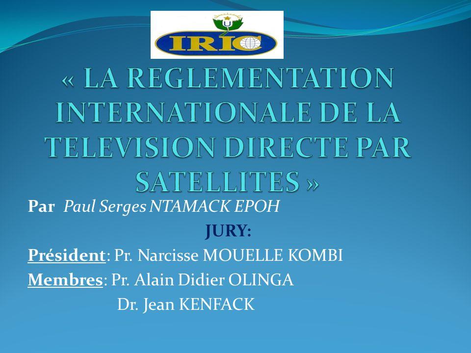 Par Paul Serges NTAMACK EPOH JURY: Président: Pr. Narcisse MOUELLE KOMBI Membres: Pr. Alain Didier OLINGA Dr. Jean KENFACK