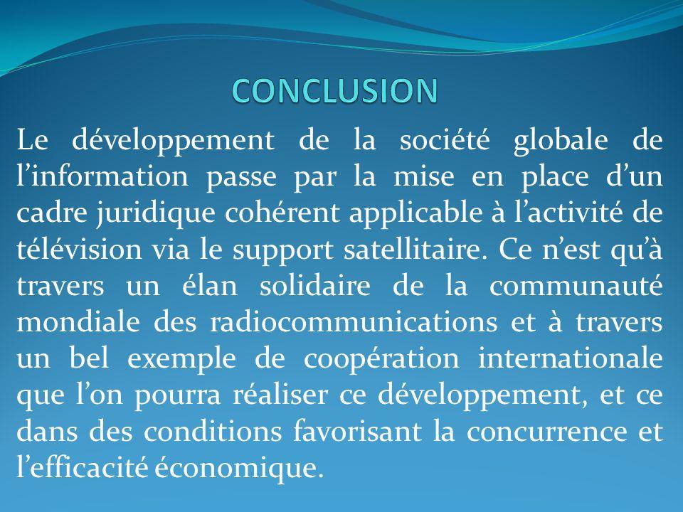 Le développement de la société globale de linformation passe par la mise en place dun cadre juridique cohérent applicable à lactivité de télévision vi
