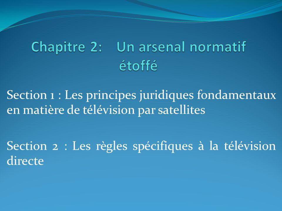 Section 1 : Les principes juridiques fondamentaux en matière de télévision par satellites Section 2 : Les règles spécifiques à la télévision directe