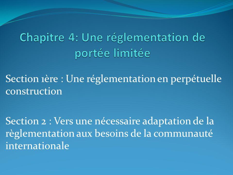 Section 1ère : Une réglementation en perpétuelle construction Section 2 : Vers une nécessaire adaptation de la règlementation aux besoins de la commun