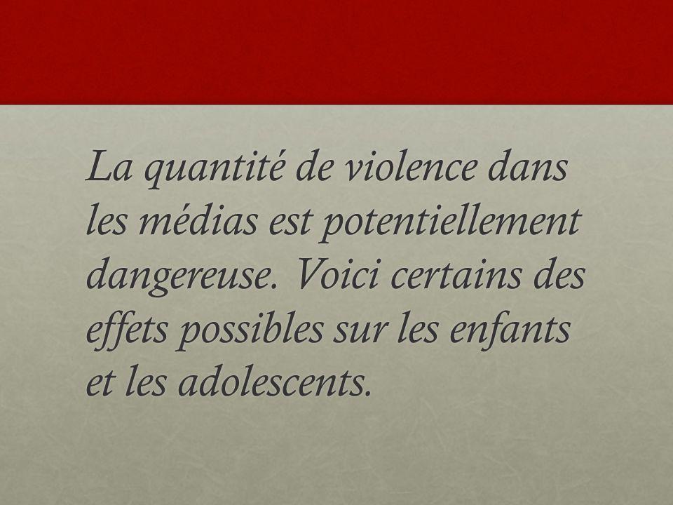 La quantité de violence dans les médias est potentiellement dangereuse.