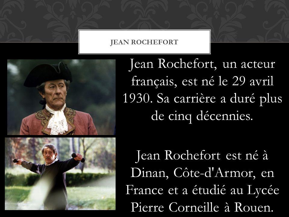 Jean Rochefort, un acteur français, est né le 29 avril 1930. Sa carrière a duré plus de cinq décennies. Jean Rochefort est né à Dinan, Côte-d'Armor, e