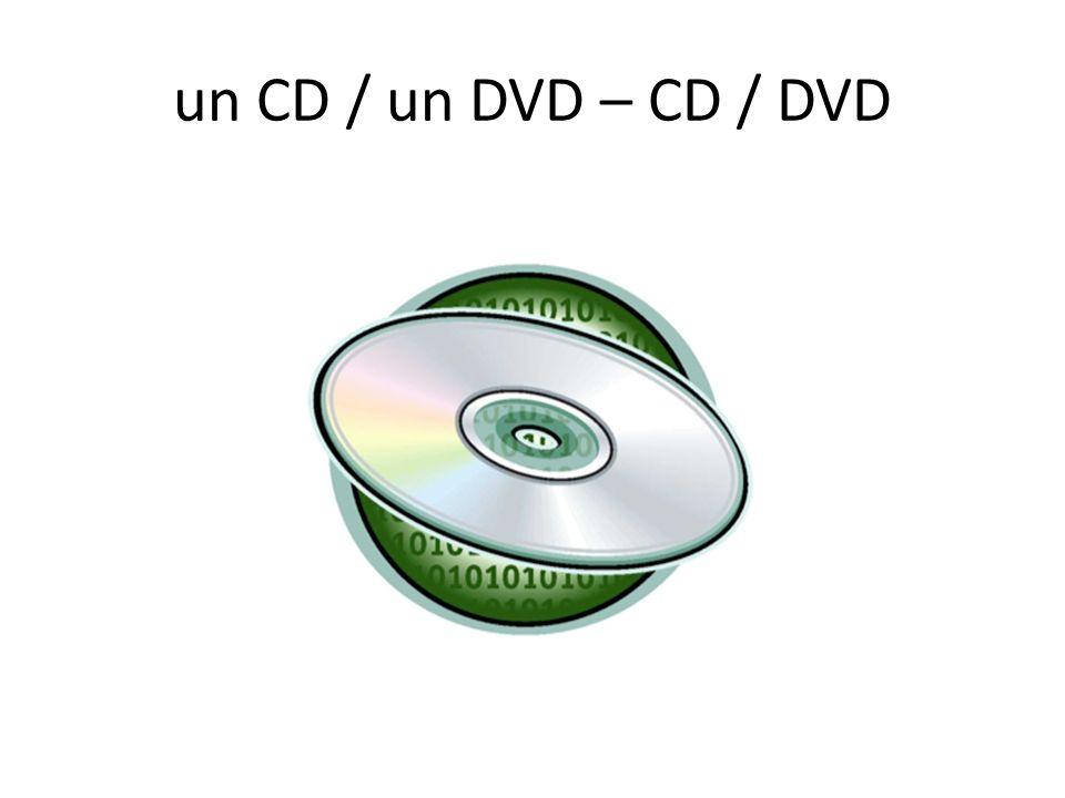 un CD / un DVD – CD / DVD