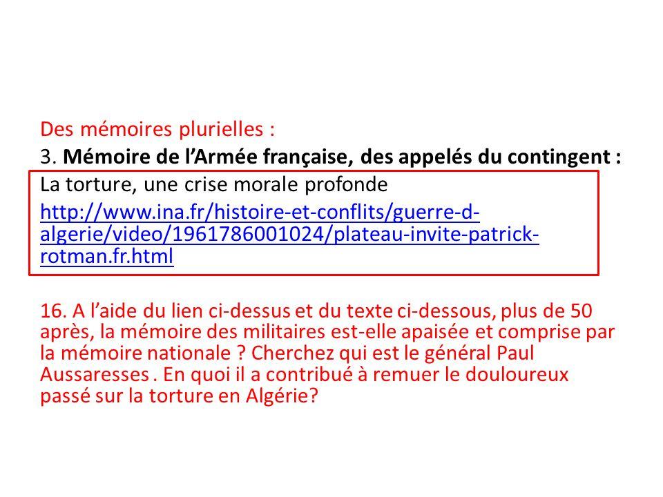 Des mémoires plurielles : 3. Mémoire de lArmée française, des appelés du contingent : La torture, une crise morale profonde http://www.ina.fr/histoire