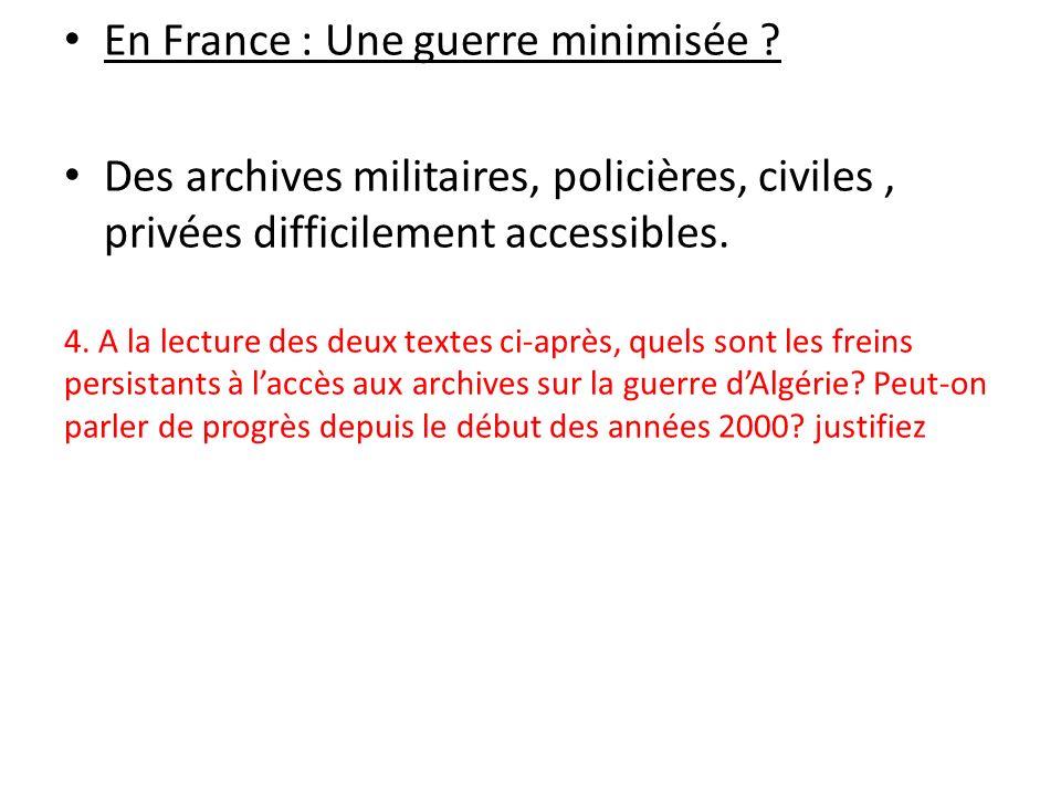 En France : Une guerre minimisée ? Des archives militaires, policières, civiles, privées difficilement accessibles. 4. A la lecture des deux textes ci