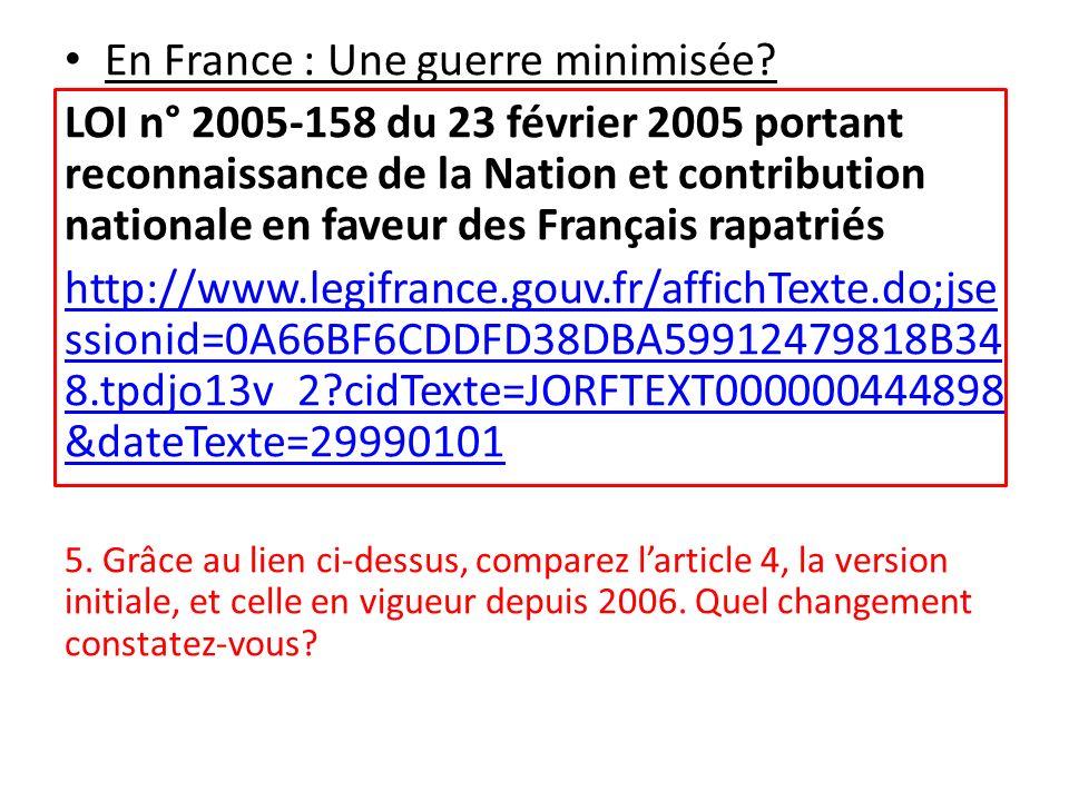 En France : Une guerre minimisée? LOI n° 2005-158 du 23 février 2005 portant reconnaissance de la Nation et contribution nationale en faveur des Franç