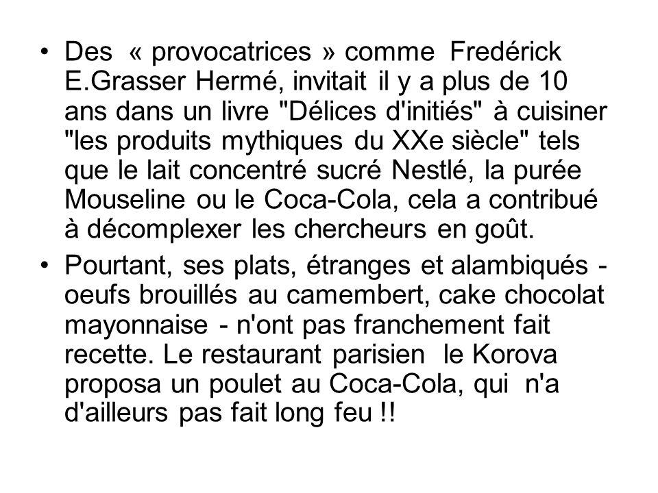 Des « provocatrices » comme Fredérick E.Grasser Hermé, invitait il y a plus de 10 ans dans un livre