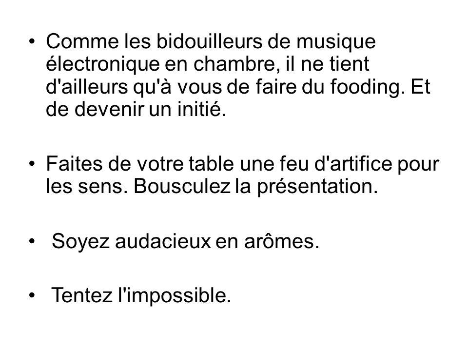En 2003 la Grande Epicerie de Paris (au Bon Marché, rue de Sèvres, 7e), fidèle de la première heure, proposa tous les matins un petit-déjeuner original sur le thème de la trempette.