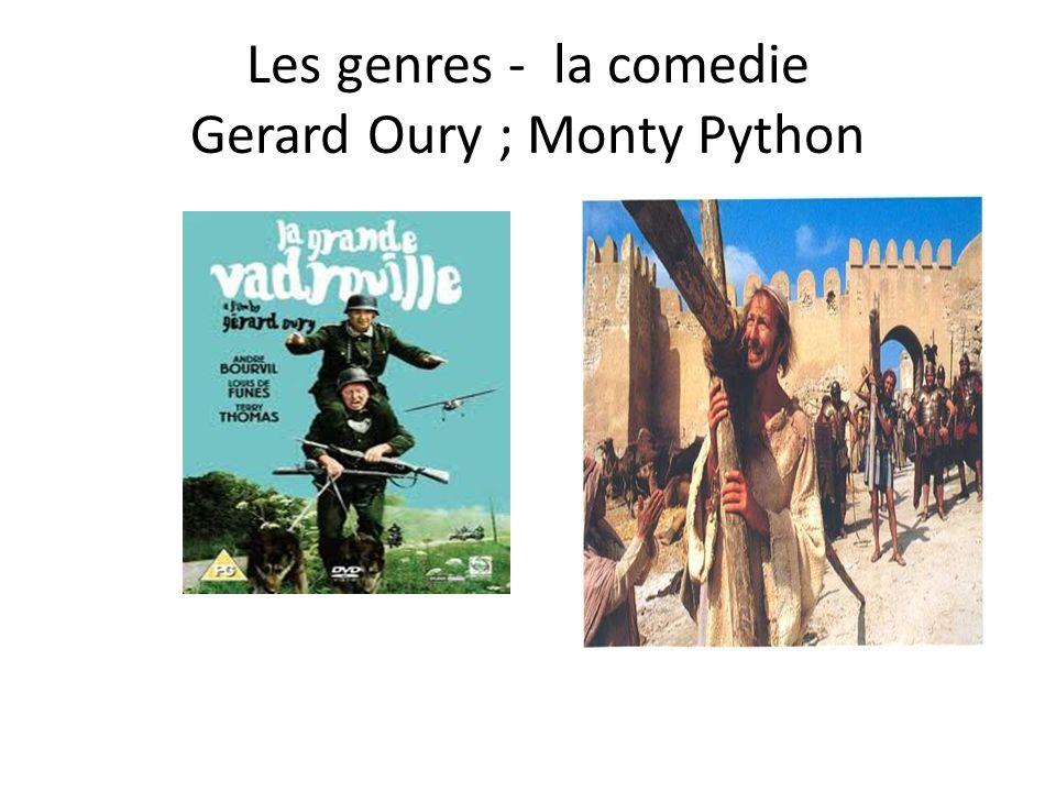 Les genres - la comedie Gerard Oury ; Monty Python
