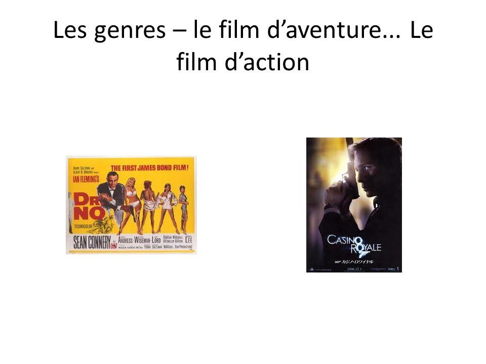 Les genres – le film daventure... Le film daction