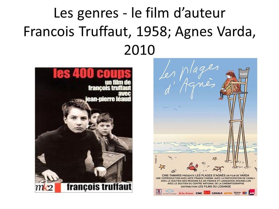 Les genres - le film dauteur Francois Truffaut, 1958; Agnes Varda, 2010