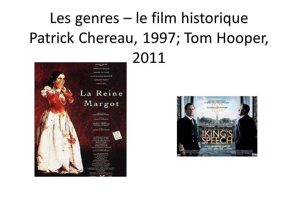 Les genres – le film historique Patrick Chereau, 1997; Tom Hooper, 2011
