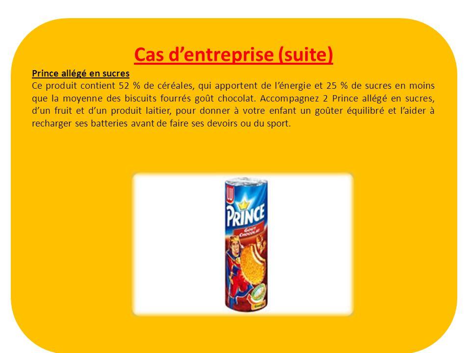 Cas dentreprise (suite) Prince allégé en sucres Ce produit contient 52 % de céréales, qui apportent de lénergie et 25 % de sucres en moins que la moye