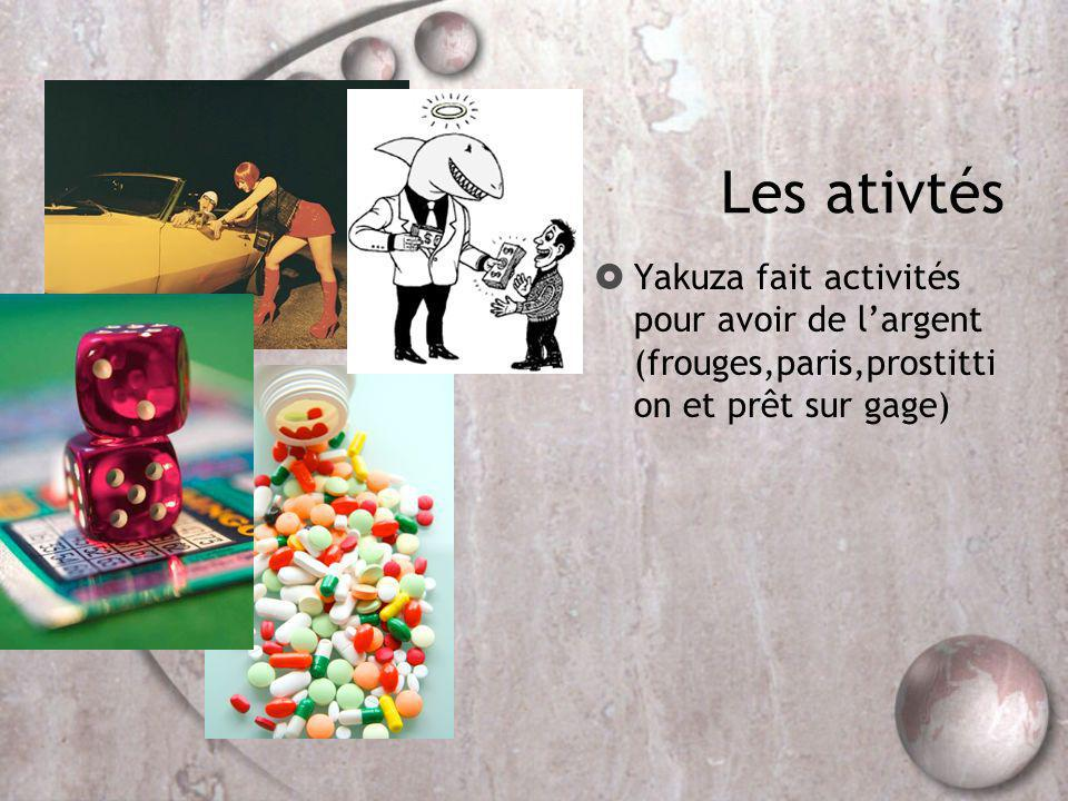 Les ativtés Yakuza fait activités pour avoir de largent (frouges,paris,prostitti on et prêt sur gage)