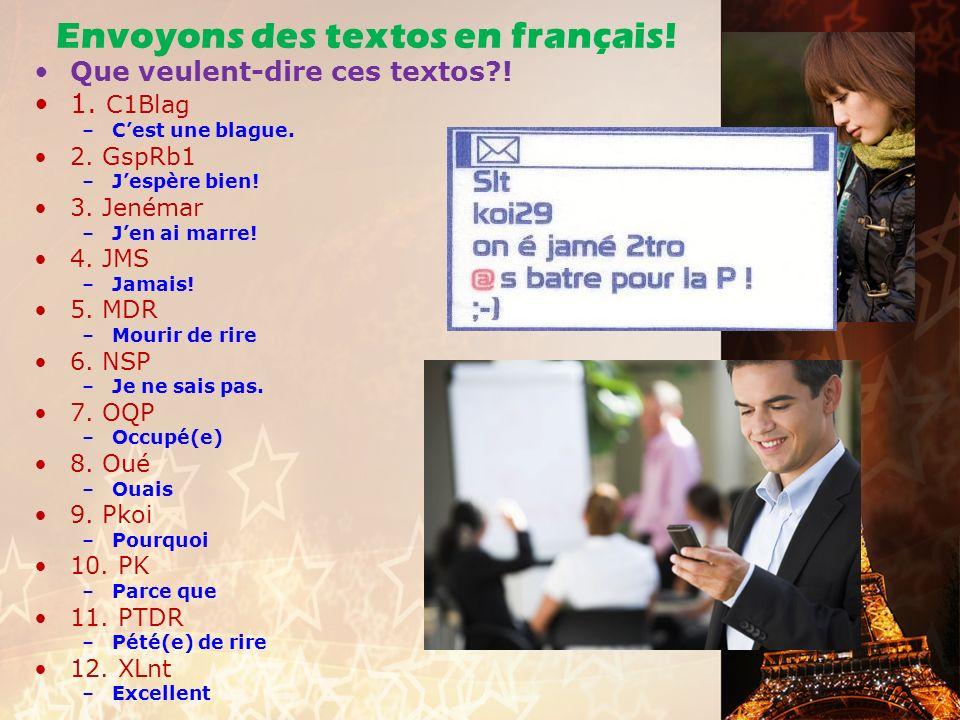 Envoyons des textos en français. Que veulent-dire ces textos?.