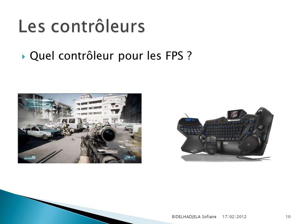 Quel contrôleur pour les FPS ? 17/02/2012 BIDELHADJELA Sofiane10