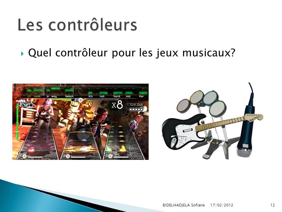 Quel contrôleur pour les jeux musicaux? 17/02/2012 BIDELHADJELA Sofiane12