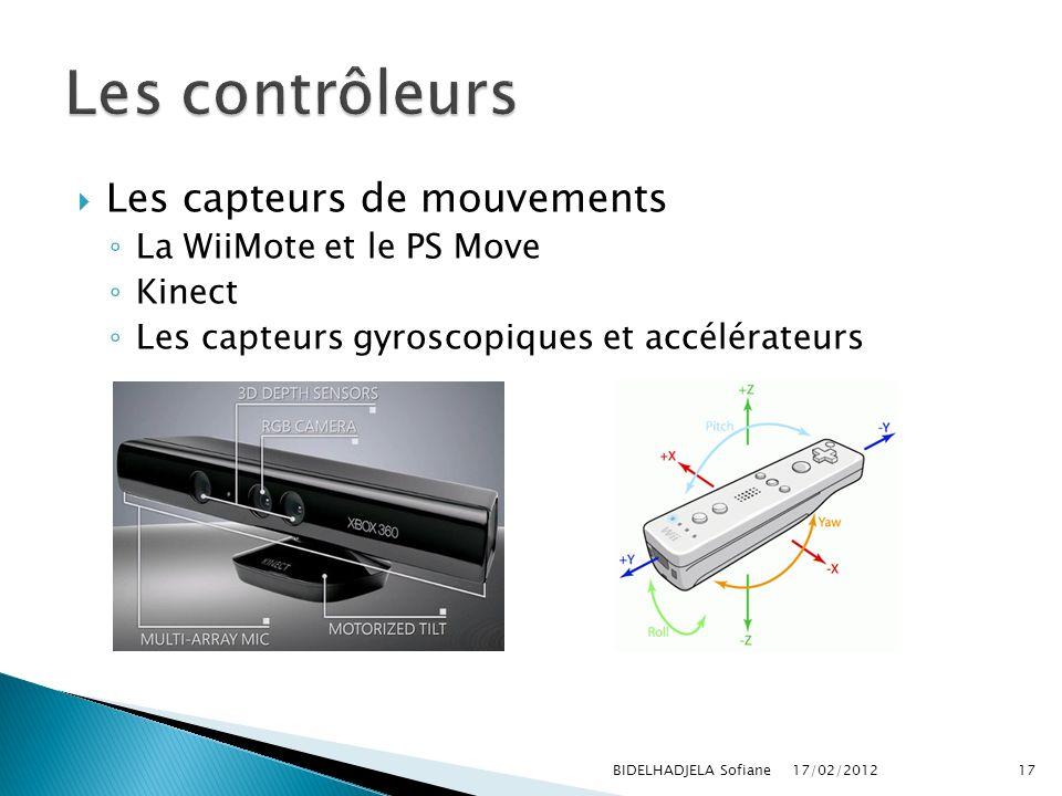 17/02/2012 BIDELHADJELA Sofiane17 Les capteurs de mouvements La WiiMote et le PS Move Kinect Les capteurs gyroscopiques et accélérateurs