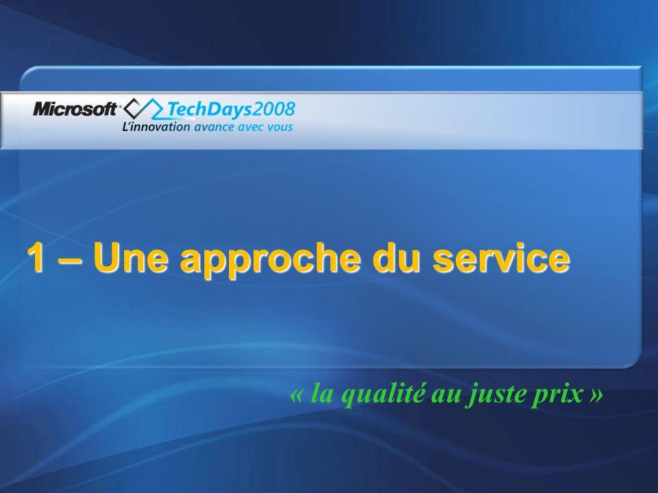 1 – Une approche du service « la qualité au juste prix »