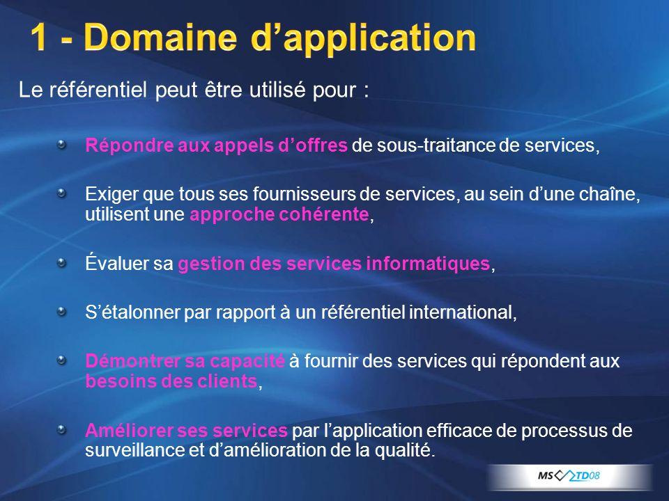 1 - Domaine dapplication Le référentiel peut être utilisé pour : Répondre aux appels doffres de sous-traitance de services, Exiger que tous ses fourni