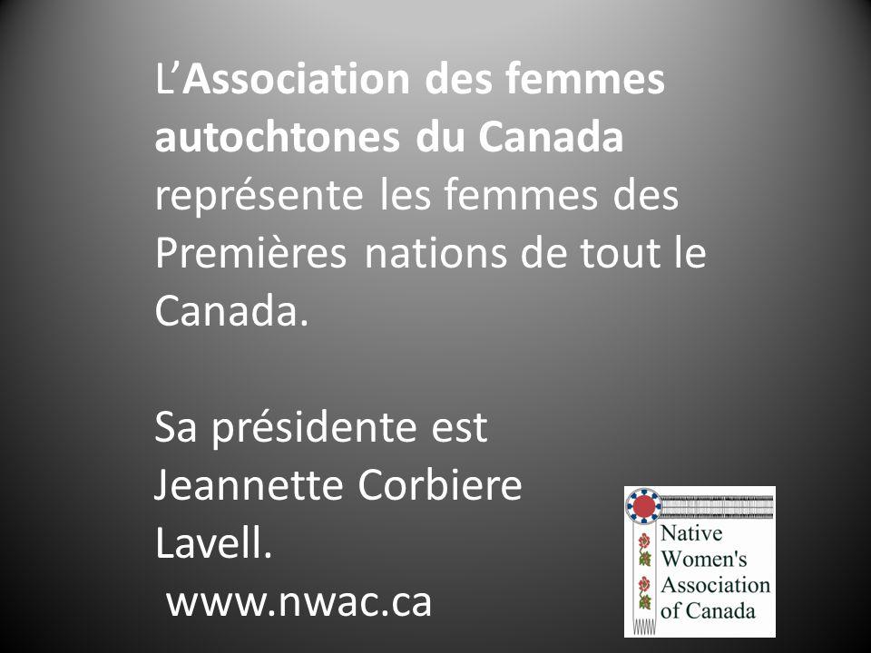 LAssociation des femmes autochtones du Canada représente les femmes des Premières nations de tout le Canada. Sa présidente est Jeannette Corbiere Lave