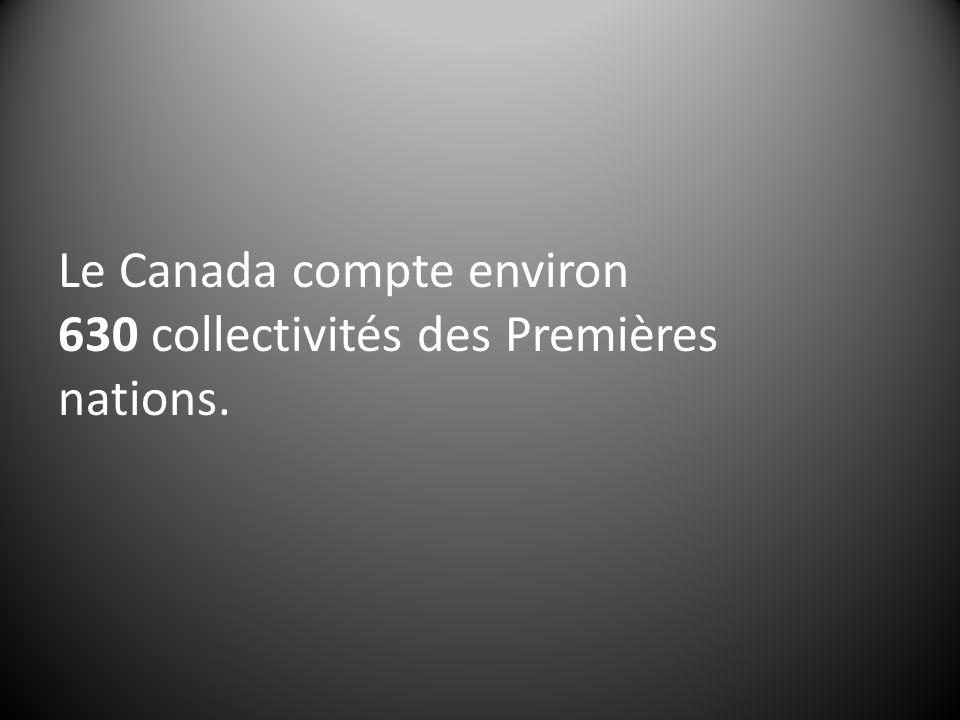 Le Canada compte environ 630 collectivités des Premières nations.