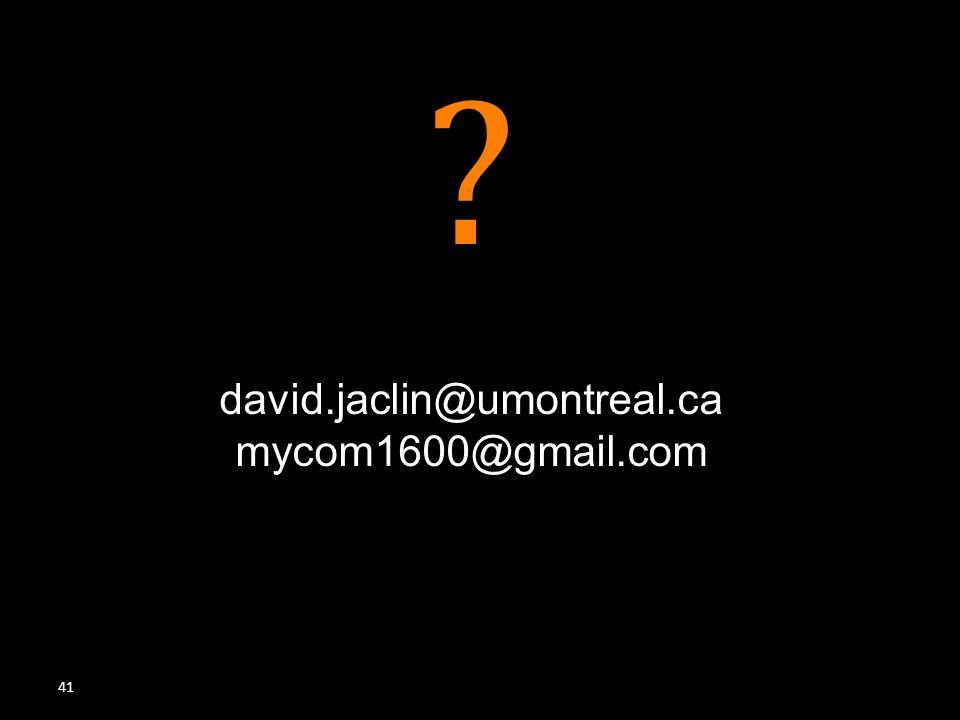 41 david.jaclin@umontreal.ca mycom1600@gmail.com ?