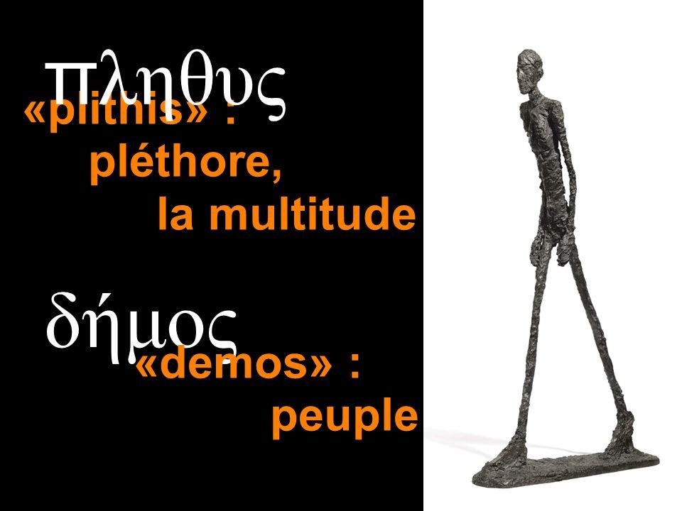 δήμος «demos» : peuple «plithis» : pléthore, la multitude π ληθυς