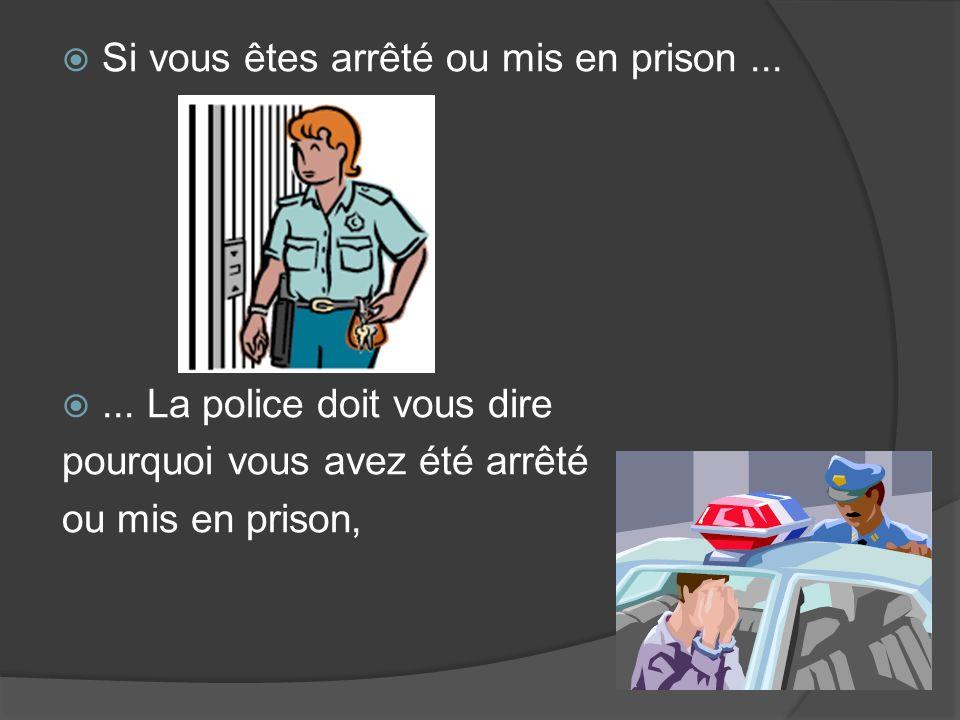 Si vous êtes arrêté ou mis en prison......