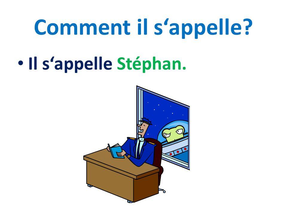 Comment il sappelle? Il sappelle Stéphan.